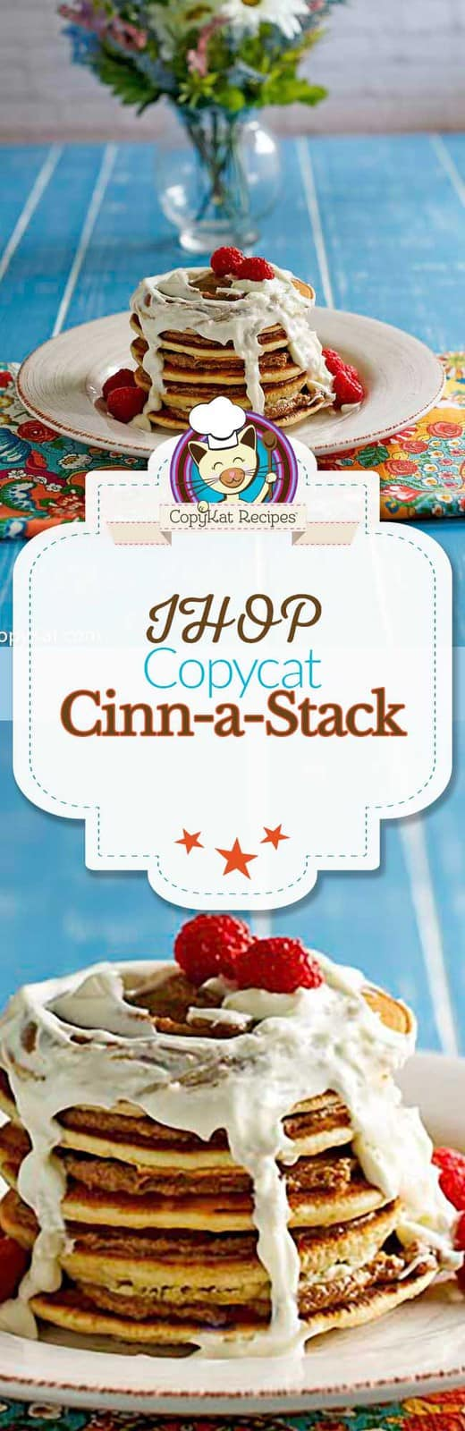 You can recreate the IHOP Cinn-a-Stack Pancakes at home with this copycat recipe.