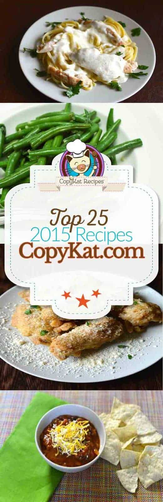 Here are the top 25 recipes from CopyKat.com for 2015.  Check out these favorite copycat recipes.