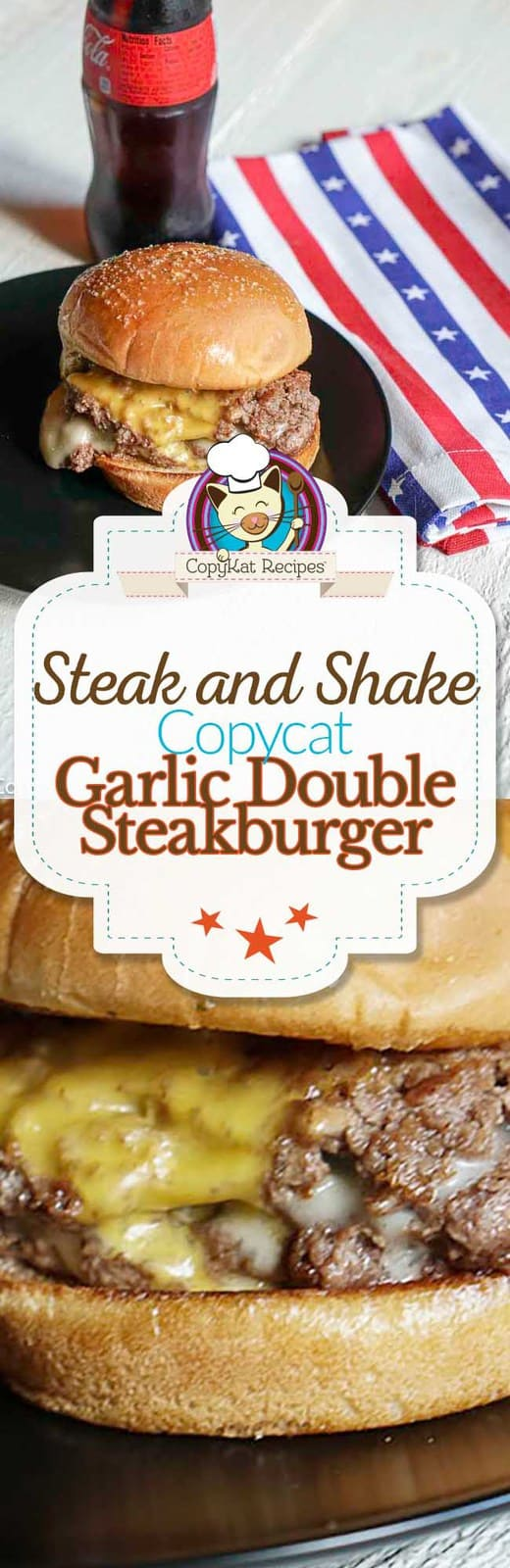 You can recreate the famous Steak and Shake Double Garlic Burger at home with this easy copycat recipe.